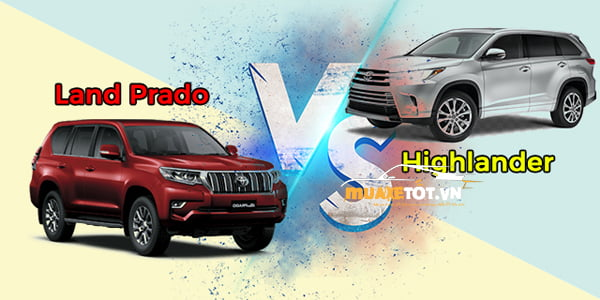 So sanh Toyota Prado va Highlander